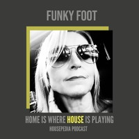 Home Is Where House Is Playing 45 [Housepedia Podcasts] I Funky Foot