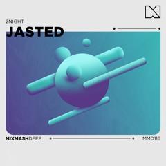 Jasted - 2night