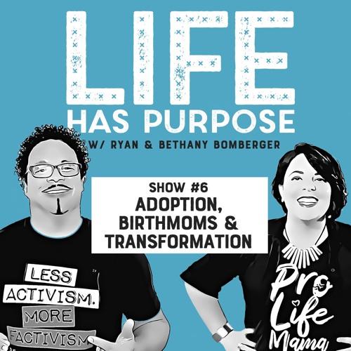 SHOW #6: Adoption, Birthmoms and Transformation