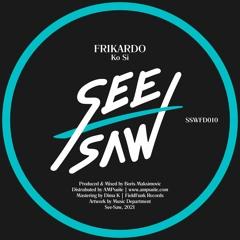 PREMIERE: Frikardo - Ko Si [See-Saw]