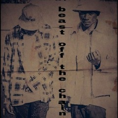 Beast off the chain ft Mj Dollar