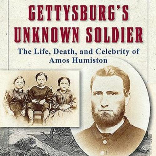 Mark Dunkelman - Gettysburg's Unknown Soldier