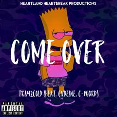 Come Over (feat. cxdeine, C-Word)