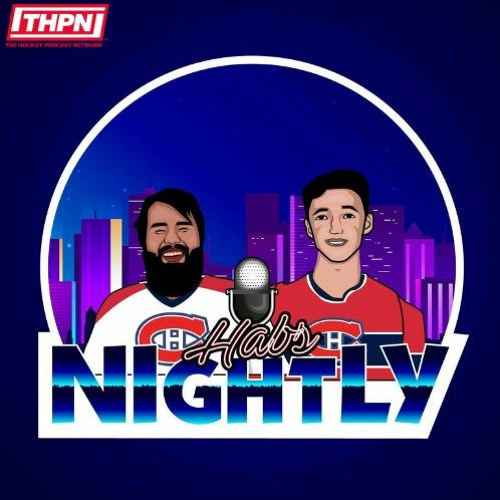 Montreal Canadiens Habs Nightly Ep 81 S1 By The Hockey Podcast Network