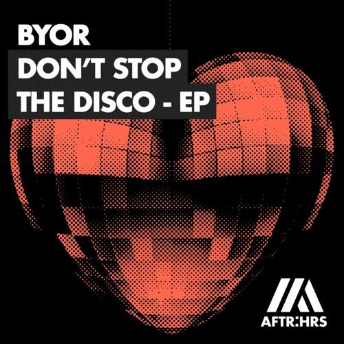 BYOR - Don't Stop The Disco EP