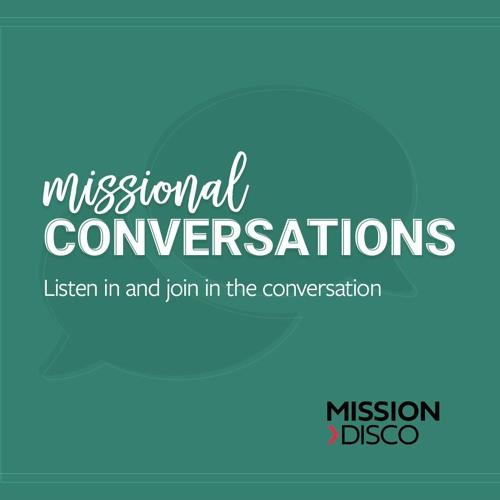 Missional - Conversations #1