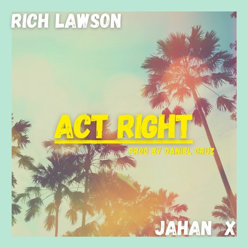 Act Right Ft Jahan X Prod by Daniel Cruz