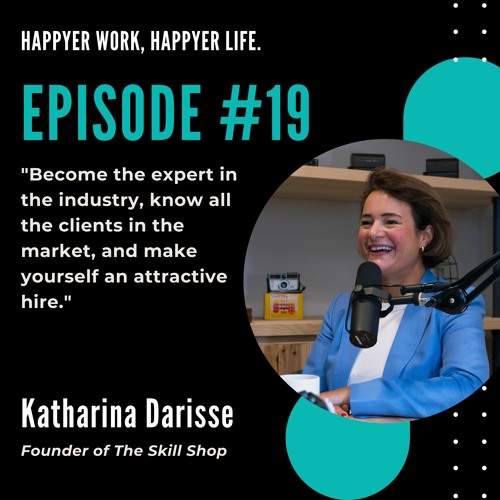 Episode #19: Katharina Darisse, Make yourself an attractive candidate!
