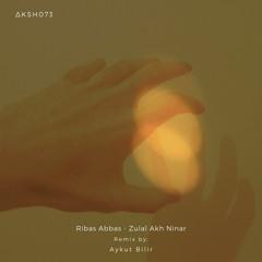 Premiere   Ribas Abbas - Zulal Akh Ninar (Aykut Bilir Remix)