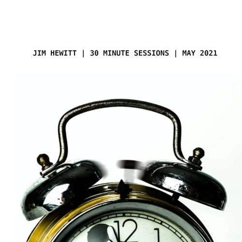 30 Minute Sessions - May 2021