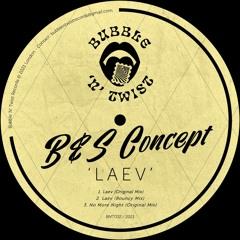 📣 B&S CONCEPT - Laev [BNT032] 5th February 2021