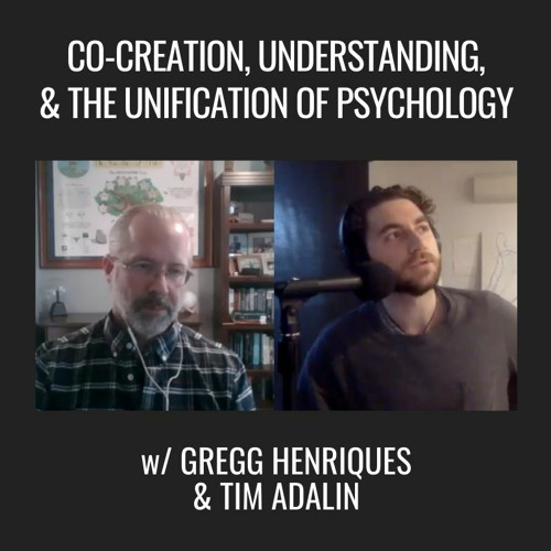 E44| Unifying Psychology, with Gregg Henriques