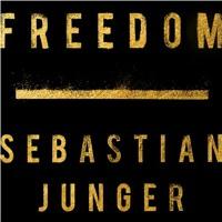 Freedom, By Sebastian Junger, Read by Sebastian Junger