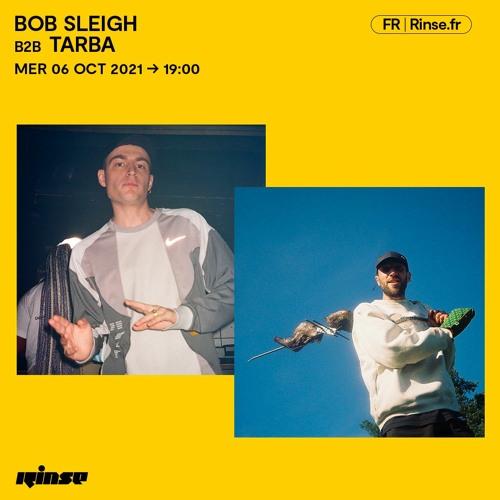 Bob Sleigh b2b Tarba - 06 Octobre 2021