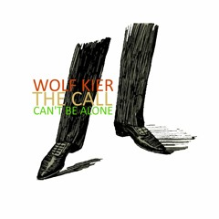 Wolf Kier: The Call - Can't Be Alone (wk096)