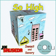 So High Extended Mix Joe Sauseda + Sweet_and_Savory + COtu