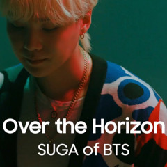 Over The Horizon - SUGA of BTS
