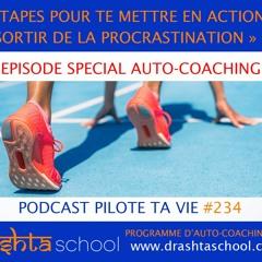 PTV234 - EPISODE SPECIAL AUTO-COACHING 5 ETAPES POUR SORTIR DE LA PROCRASTINATION POUR DE BON!