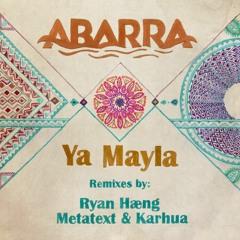 PREMIERE: Abarra - Ya Mayla (Ryan Hæng Remix)
