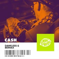 Bernax, Dankless - Cash (Extended Mix)
