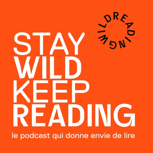 STAY WILD KEEP READING ⎨SAISON 1⎬