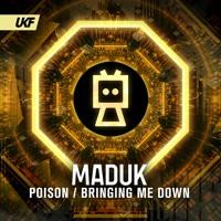 Maduk - Bringing Me Down