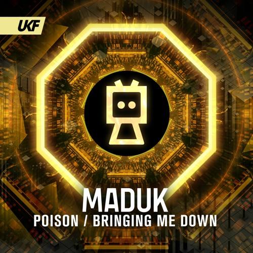 Maduk - Poison (ft. Gid Sedgwick) / Bringing Me Down