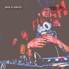 MOE & VIBESZ - DEMON TIME