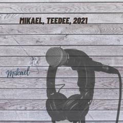 Mikael, TeeDee, 2021