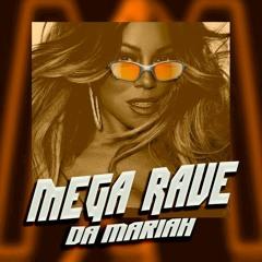 MEGA RAVE DA MARIAH