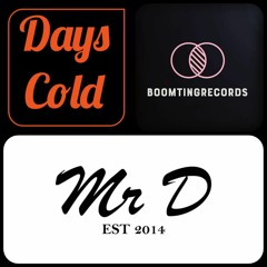 Mr D - Days Cold BoomTing Records