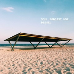 Soul Podcast №52 with Diesel (UA)