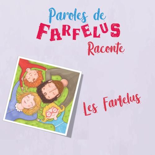 Histoire LES FARFELUS par Paroles de Farfelus  https://parolesdefarfelus.lnk.to/LesFarfelus