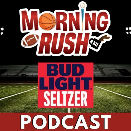 Bud Light Seltzer Morning Rush Podcast - Putting on Pads, Burks on this season, and more!