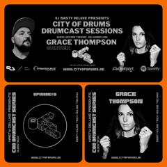 City of Drums - Drumcast Series #2 - Grace Thompson Guestmix (presented by DJ Nasty Deluxe)