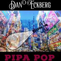 Dan Eckberg - Pipa Pop