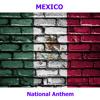 Mexico - Himno Nacional Mexicano - Mexicanos, Al Grito De Guerra ( Mexican National Anthem - Mexicans, At the Call of War )