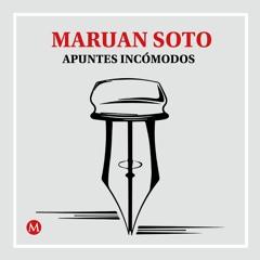 Maruán Soto. Educación, criterio y voto