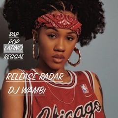 RELEASE RADAR ( - RAP - POP - LATINO - REGGAE). BY DJ WAMBI