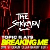 Topic Ft A7S - Breaking Me (The Stickmen 'Clean Bandit' Edit)