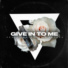 Robert Cristian & Dayana - Give In To Me