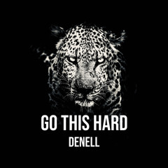 Go This Hard by Denell