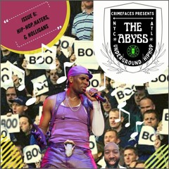 Crimefaces The Abyss Podcast - Issue 6: Hip Hop, Haters, and Hooligans