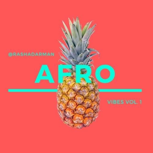 AfroBeats Vibes Vol. 1 [2021 Afrobeats Mix] @rashadarman