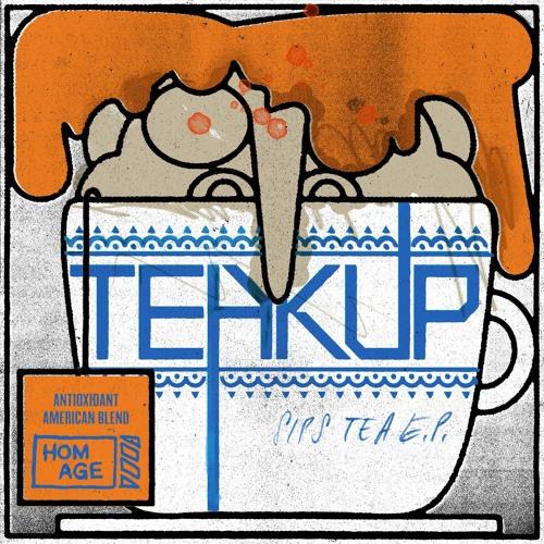 Teakup - Sips Tea [HOMAGE012]