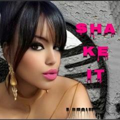 SHAKE IT- LaTonya