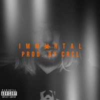 IMMORTAL (PROD. BY CRCL)