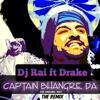 Download Dj Rai - Captain Bhangre Da x Toosie Slide ft Daljit Mattu & Drake (The Remix) Mp3