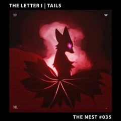 the letter i - Tails [THE NEST #035]