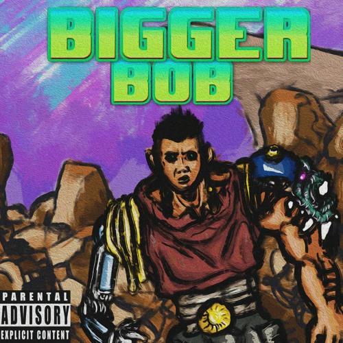 Bigger Bob